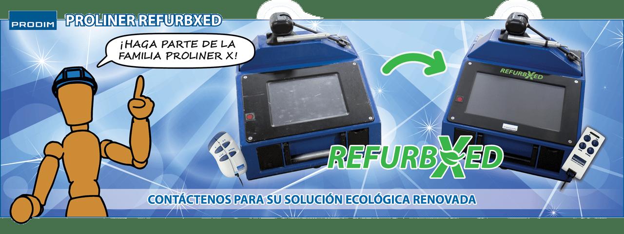 Slider - Prodim Proliner RefurbXed - Haga parte de la familia Proliner X - Contáctenos para su solución ecológica renovada